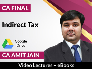 CA Final Indirect Tax Video Lectures by CA Amit Jain (Download + eBooks)