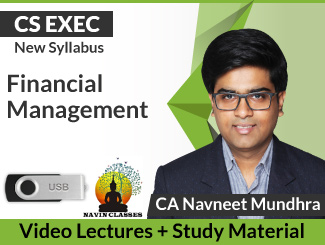 CS Executive New Syllabus Financial Management Video Lectures by CA Navneet Mundhra (USB)