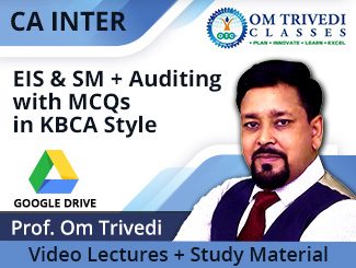 CA Inter (EIS & SM + Auditing) Combo Video Lectures with MCQs by Prof Om Trivedi (Download)