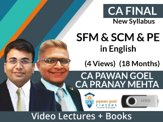 CA Final New Syllabus SFM & SCM & PE Video Lectures in English (4 Views) with Books by CA Pawan Goel & CA Pranay Mehta (USB, 18 Months)