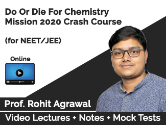 Do Or Die For Chemistry Mission 2020 Crash Course by Rohit Agrawal (Online)