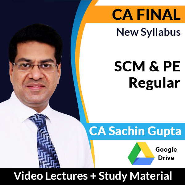 CA Final New Syllabus SCM & PE Regular Video Lectures by CA Sachin Gupta (Download)