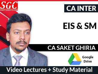 CA Inter Enterprise Information Systems & Strategic Management Video Lectures by CA Saket Ghiria (Download)