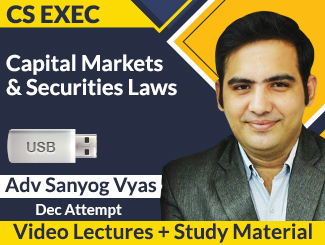 CS Executive Capital Markets & Securities Laws Video Lectures by Sanyog Vyas Dec Attempt (USB + Book)