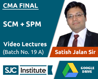 CMA Final SCM + SPM Video Lectures by CA Satish Jalan (Download, Batch No. 19 A)