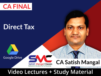 CA Final Direct Tax Video Lectures by CA Satish Mangal (Download)