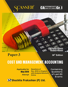 Scanner CA Intermediate Group - 1 (Paper - 3) Cost and Management Accounting Regular Edition Book by Dr Arpita Ghose & Gourab Ghose