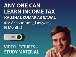 Any one can learn Income Tax with us for Accountants, Lawyers Video Lectures by CS Kaushal Agrawal (USB, 8 Months)