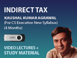 CS Executive New Syllabus Indirect Tax Video Lectures by CS Kaushal Agrawal (USB, 4 Months)