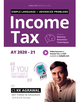 India No 1 Book on Income Tax based on Memory Retention Techniques AY 20-21 Book by CS Kaushal K Agrawal
