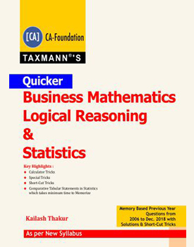 Quicker Business Mathematics Logical Reasoning & Statistics for CA Foundation Book by Kailash Thakur