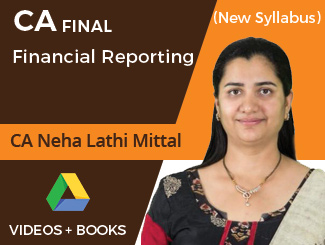 CA Final New Syllabus Financial Reporting Video Lectures by CA Neha Lathi Mittal (Download)
