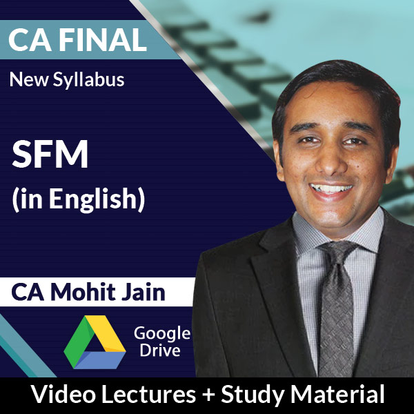 CA Final New Syllabus SFM Video Lectures in English by CA Mohit Jain (Download + Books)