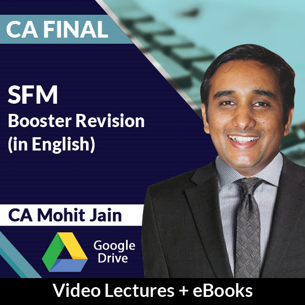 CA Final SFM Booster Revision Video Lectures in English by CA Mohit Jain (Download + eBooks)