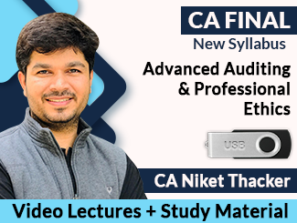 CA Final New Syllabus Advanced Auditing & Professional Ethics Video Lectures by CA Niket Thacker (USB)
