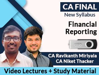 CA Final New Syllabus Financial Reporting Video Lectures by CA Niket Thacker, CA Ravikanth Miriyala (USB)