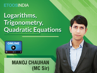 Logarithms, Trigonometry, Quadratic Equations by MC Sir (VOD