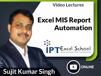 Excel MIS Report Automation Video Lectures by Sujit Kumar