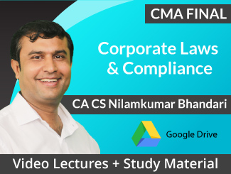 CMA Final Corporate Laws & Compliance Video Lectures by CA CS Nilam Bhandari (Download)