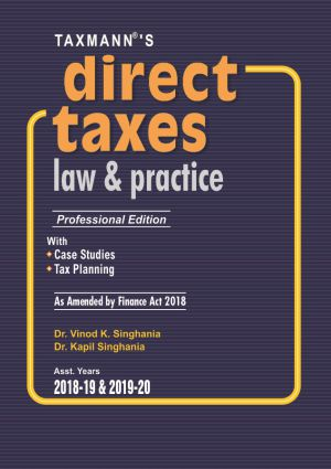 Direct Taxes Law & Practice (Professional Edition) By Dr. V. K. Singhania, Dr. Kapil Singhania