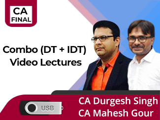 CA Final Combo (DT + IDT) Video Lectures by CA Durgesh Singh & CA Mahesh Gour (USB)