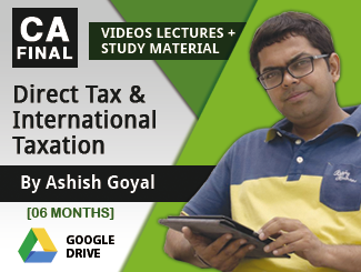 CA Final Direct Tax & International Taxation Video Lectures by Ashish Goyal (06 Months) (Download)