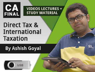 CA Final Direct Tax & International Taxation Video Lectures by Ashish Goyal (USB)