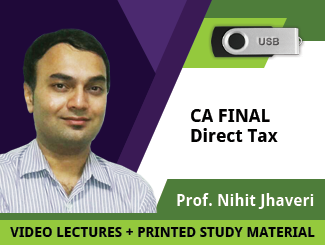 CA Final Direct Tax Video Lectures by Prof Nihit Jhaveri
