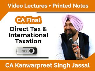 CA Final Direct Tax & International Taxation Video Lectures by CA Kanwarpreet Singh Jassal (USB)