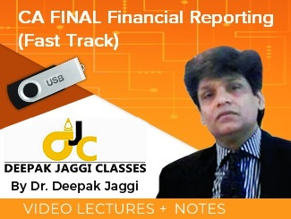 CA Final Financial Reporting Fast Track Video Lectures by Dr Deepak Jaggi (USB)