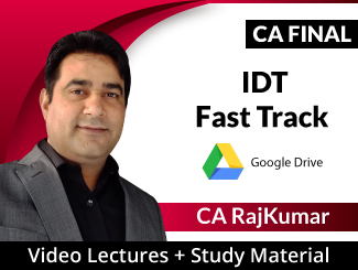 CA Final IDT Fast Track Video Lectures by CA RajKumar Nader (Download)