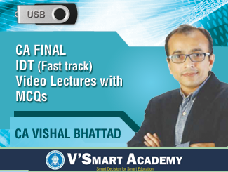 CA Final IDT Fast Track Video Lectures with MCQs by CA Vishal Bhattad (USB)