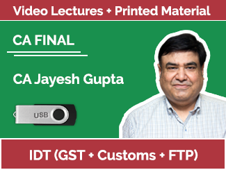 CA Final IDT (GST + Customs + FTP) Video Lectures by CA Jayesh Gupta (USB)