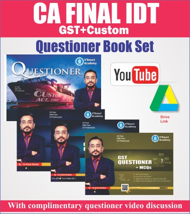 CA Final IDT (GST + Customs) Questioner by CA Vishal Bhattad