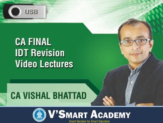CA Final IDT Revision Video Lectures by CA Vishal Bhattad