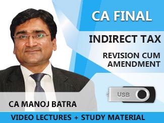 CA Final IDT Revision cum Amendment Video Lectures by CA Manoj Batra (USB)