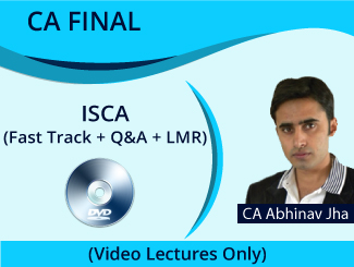 CA Final ISCA (Fast Track + Q&A + LMR) Video Lectures by CA Abhinav Jha (DVD)
