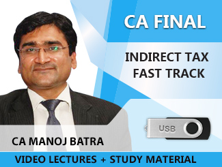 CA Final Indirect Tax Fast Track Video Lectures by CA Manoj Batra (USB)
