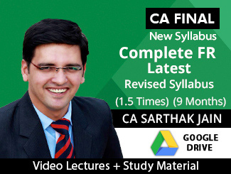 CA Final New Syllabus Complete Financial Reporting Video Lectures by CA Sarthak Jain (Download - 1.5 Times)