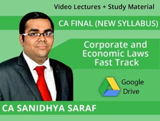 CA Final New Syllabus Corporate & Economic Laws Fast Track Video Lectures by CA Sanidhya Saraf (Download)