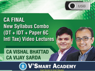 CA Final New Syllabus Combo (DT + IDT + Paper 6C Intl Tax) Video Lectures by CA Vishal Bhattad & CA Vijay Sarda (USB)