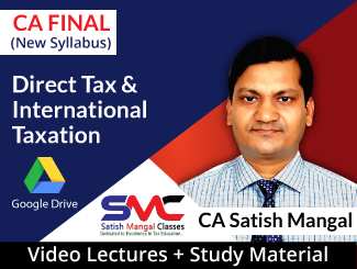 CA Final New Syllabus Direct Tax & International Taxation Video Lectures by CA Satish Mangal (Download)
