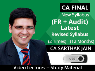 CA Final New Syllabus (FR + Audit) Latest Video Lectures by CA Sarthak Jain (2 Times - USB)