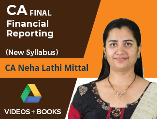 CA Final New Syllabus Financial Reporting Video Lectures by CA Neha Lathi Mittal (Online)