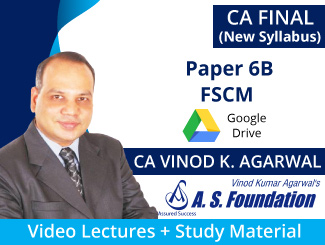 CA Final New Syllabus Paper 6B FSCM Video Lectures by CA Vinod Kumar Agarwal (Download)