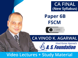 CA Final New Syllabus Paper 6B FSCM Video Lectures by CA Vinod Kumar Agarwal (USB)