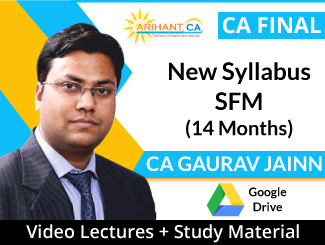 CA Final New Syllabus SFM Video Lectures by CA Gaurav Jainn (Download, 14 Months)