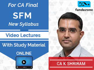 CA Final New Syllabus SFM Video Lectures by CA K Shriram Online