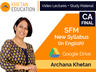 CA Final New Syllabus SFM Video Lectures in English by CFA Archana Khetan (Download)