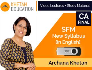 CA Final New Syllabus SFM Video Lectures in English by CFA Archana Khetan (USB)